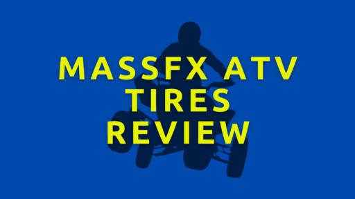 massfx atv tires reviews
